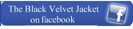 Black Velvet Jacket Facebook Page